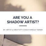 Are You A Shadow Artist?