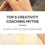 Top 6 Creativity Coaching Myths