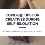 Covid-19: Tips for Creatives During Self-Islolation