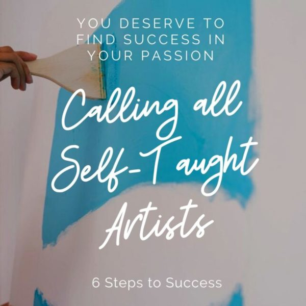 How to Succeed As A Self Taught Artist
